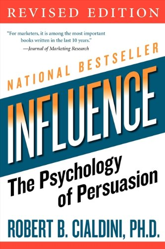 Influence the Psychology of Persuasion by Robert Cialdini